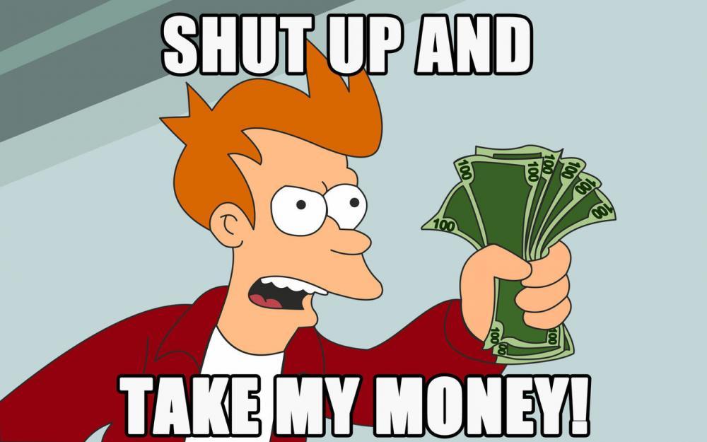 Shut-up-and-take-my-money.thumb.jpg.e190