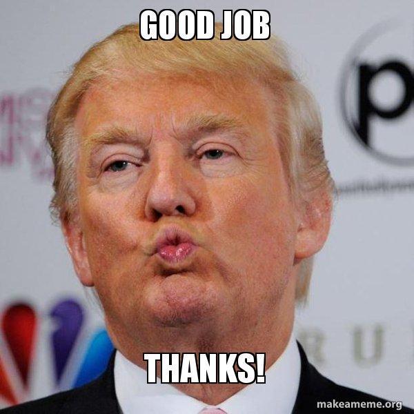 donald-trump-kissing-good-job-meme.jpg